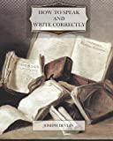 How to Speak and Write Correctly, Joseph Devlin, 1466256826
