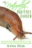 The Naturally Bug-Free Garden: Controlling Pest Insects Without Chemicals (Permaculture Gardener Book 2)