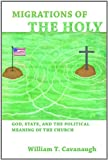 img - for Migrations of the Holy: God, State, and the Political Meaning of the Church book / textbook / text book