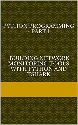 Python Programming Part 1 Building Network Monitoring Tools With