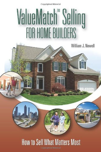 ValueMatch Selling for Home Builders: How to Sell What Matters Most ebook