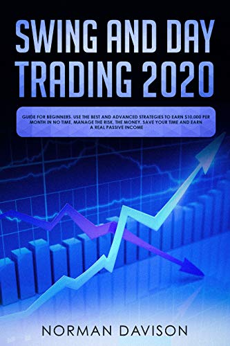 Best Kindle Unlimited Books 2020 Swing and Day Trading 2020: Guide for Beginners. Use the Best and