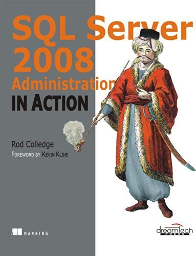 Sql Server 2008 Administration in Action by Rod Colledge (2009) Paperback