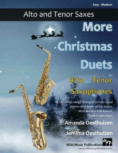 More Christmas Duets for Alto and Tenor Saxophones: 26 Christmas songs arranged for two equal players who know all the basics. Most are less well-known, all are in easy ()
