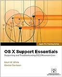 Read Online Apple Pro Training Series: OS X Support Essentials PDF