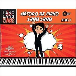 MÉTODO DE PIANO LANG LANG: NIVEL 1: Amazon.es: LANG LANG, JULIA GARCÍA LENBERG, ALFREDO GARCÍA MARTÍN-CORDOVA: Libros