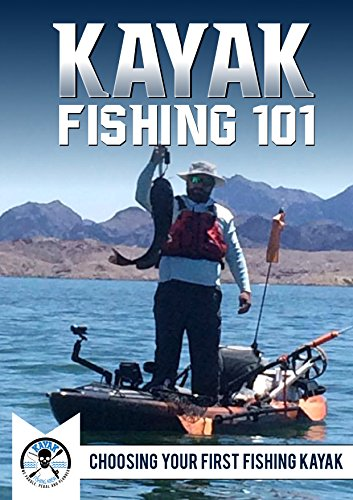Best Choosing A Kayaks - Kayak Fishing 101-Choosing Your First Fishing