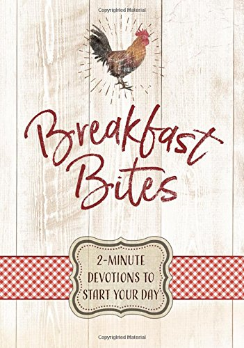 Breakfast Bites: 2-Minute Devotions to Start Your Day by BroadStreet Publishing Group LLC