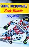 SKIING FOR DUMMIES (Book Bundle): ULTIMATE GUIDE FOR LEARNING HOW TO SKI. Learn Skiing Secrets. Guaranteed to help your ski technique. Skiing for Beginners and Intermediate level.