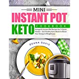 Mini Instant Pot Keto Cookbook: Ketogenic Instant Pot Recipes for 3-Quart Models – Eat Healthy Keto Meals to Boost Your Energy and Weight Loss