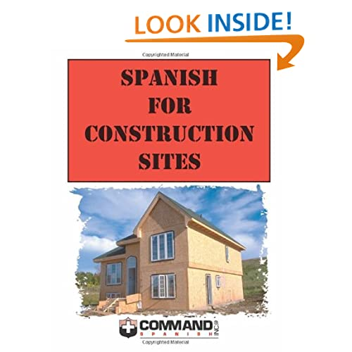 Spanish for Construction Sites (English and Spanish Edition) Command Spanish Inc.