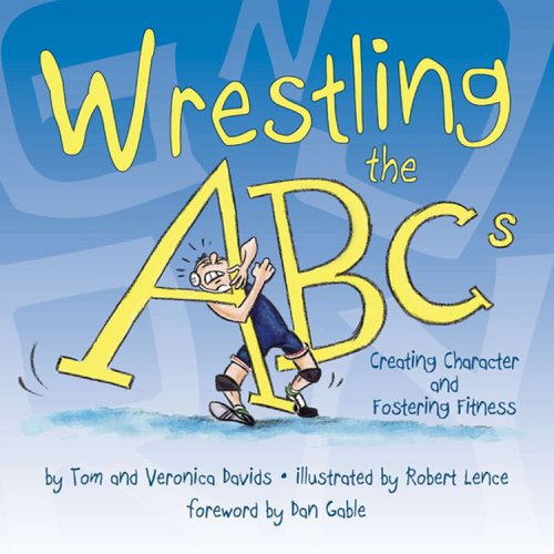 Download Wrestling the Abcs: Creating Character and Fostering Fitness pdf epub