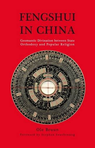 Download Fengshui in China: Geomantic Divination between State Orthodoxy and Popular Religion (Man & Nature in Asia) ebook