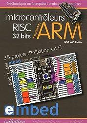 Microcontrôleurs RISC 32 bits à architecture ARM : 35 projets d'initiation en C avec la carte mbed NXP LPC 1768