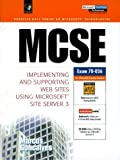 McSe: Implementing and Supporting Web Sites Using Microsoft Site Server 3 (Prentice Hall Ptr Mcse Certification Series) by Goncalves, Marcus (1999) Hardcover