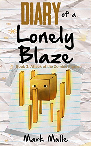 Diary of a Lonely Blaze (Book 2): Escape the Nether (An Unofficial Minecraft Book for Kids Ages 9 - 12 (Preteen)