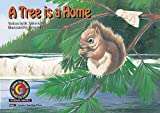 A Tree Is a Home (Learn to Read Science Series)