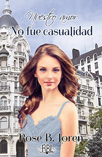 Nuestro amor no fue casualidad (Spanish Edition)