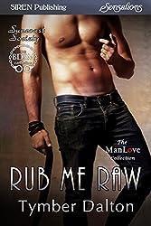 Rub Me Raw [Suncoast Society] (Siren Publishing Sensations)