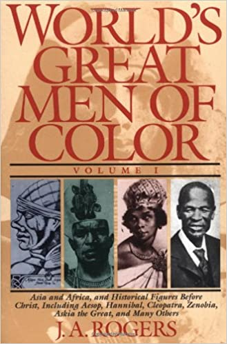 amazon world s great men of color volume i j a rogers