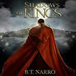 Shadows of Kings: The Kin of Kings, Book 3 | B.T. Narro