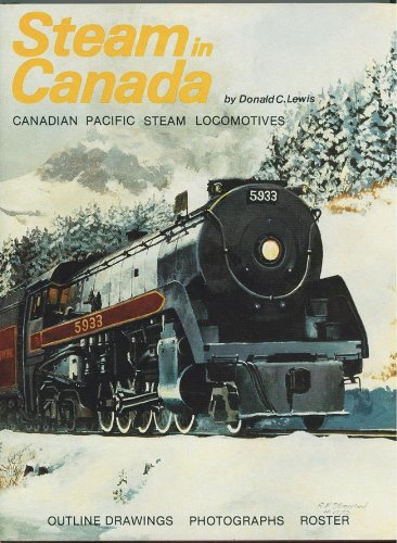 (Steam in Canada: Canadian Pacific Steam Locomotives)