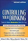 img - for Controlling Your Drinking, Second Edition: Tools to Make Moderation Work for You by William R. Miller Phd (2013-07-24) book / textbook / text book
