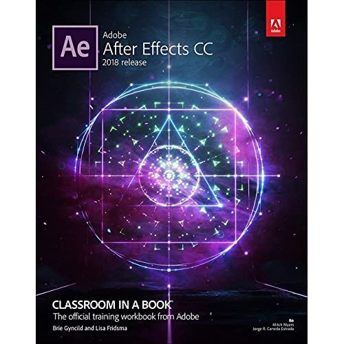 Adobe After Effects CC Classroom in a Book (2018 release) (Classroom in a Book (Adobe))