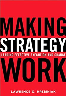 making strategy work leading effective execution and change 2nd edition