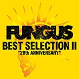 Fungus - Best Selection Ii -20Th Anniversary- [Japan CD] DDCM-1045