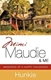 Mimi, Maudie and Me, Hunkie, 1607919834