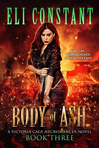 - Body of Ash (A Victoria Cage Necromancer Novel Book 3)