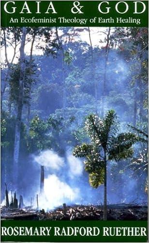 Gaia and God: Eco-feminist Theology of Earth Healing