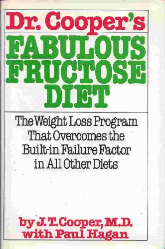 fructose+health Products : Dr. Cooper's Fabulous Fructose Diet
