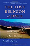The Lost Religion of Jesus, Keith Akers, 1930051263