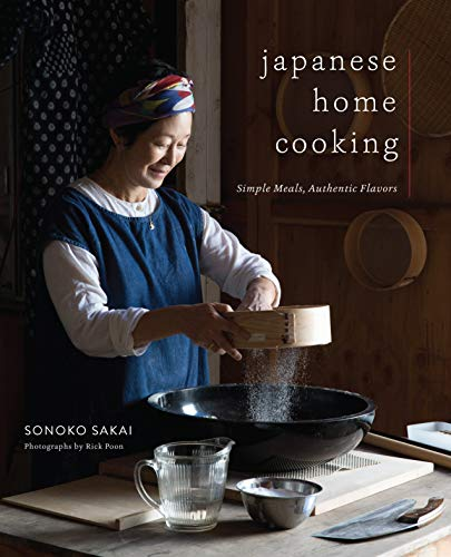 Japanese Home Cooking: Simple Meals, Authentic Flavors by Sonoko Sakai