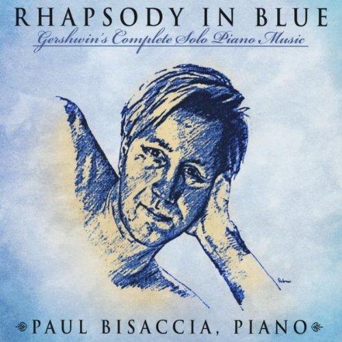 Rhapsody in Blue: Gershwin's Complete Solo Piano M