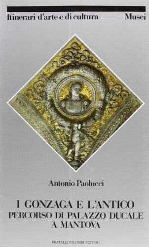 Collection Mantova (I Gonzaga e l'antico: Percorso di Palazzo ducole a Mantova (Itinerari d'arte e di cultura) (Italian Edition))