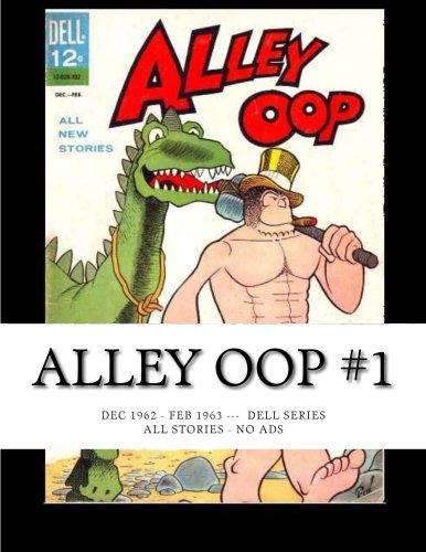 Alley Oop #1: Dec 1962 - Feb 1963 -- Dell Series -- All Stories - No Ads