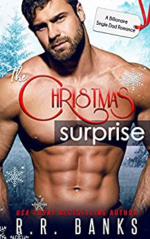The Christmas Surprise: A Billionaire Single Daddy Romance by [Banks, R.R.]