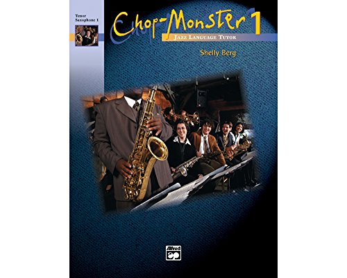 Alfred Chop-Monster Book 1 Tenor Saxophone 1 Book & CD (Music Sheet Tenor Alfred)