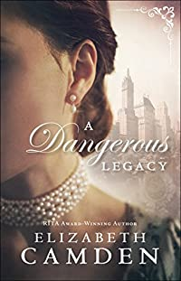 A Dangerous Legacy by Elizabeth Camden ebook deal