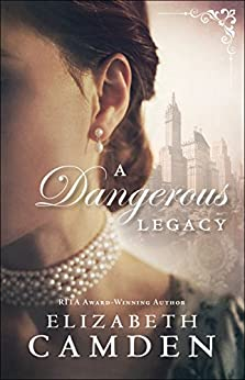 A Dangerous Legacy (An Empire State Novel Book #1) by [Camden, Elizabeth]