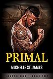 Primal (London Mob Book 2)