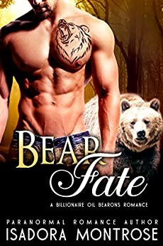Bear Fate: A Billionaire Oil Bearons Romance (Bear Fursuits Book 8) by [Montrose, Isadora]