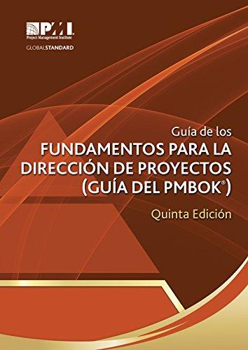 La Guía de los Fundamentos para la Dirección de Proyectos (Guía del PMBOK®) –Quinta Edición (PMBOK® Guide) (Spanish Edition)