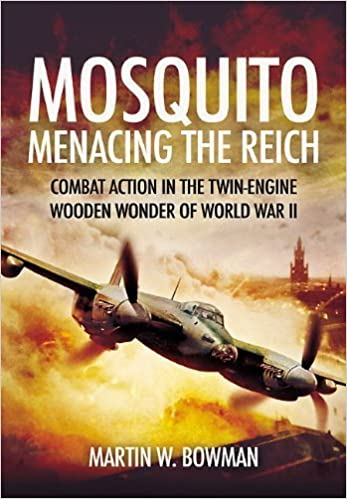 Book Mosquito: Menacing the Reich: Combat Action in the Twin-engine Wooden Wonder of World War II by Martin W. Bowman (2012-05-19)