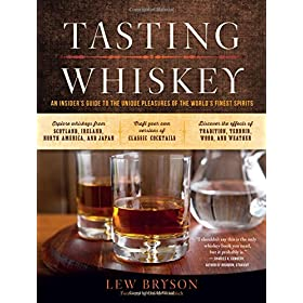 Tasting Whiskey: An Insider's Guide to the U...