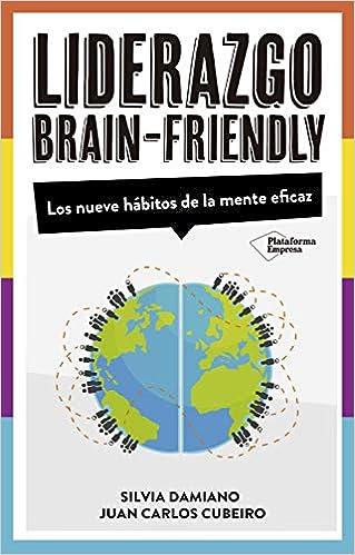 El liderazgo Brain-Friendly: Amazon.es: Damiano, Silvia, Cubeiro, Juan  Carlos: Libros