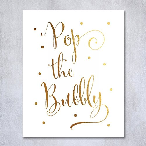 Pop the Bubbly Gold Foil Print Bar Cart Sign Wedding Signage Champagne Reception Decor Art Metallic Poster 8 inches x 10 inches